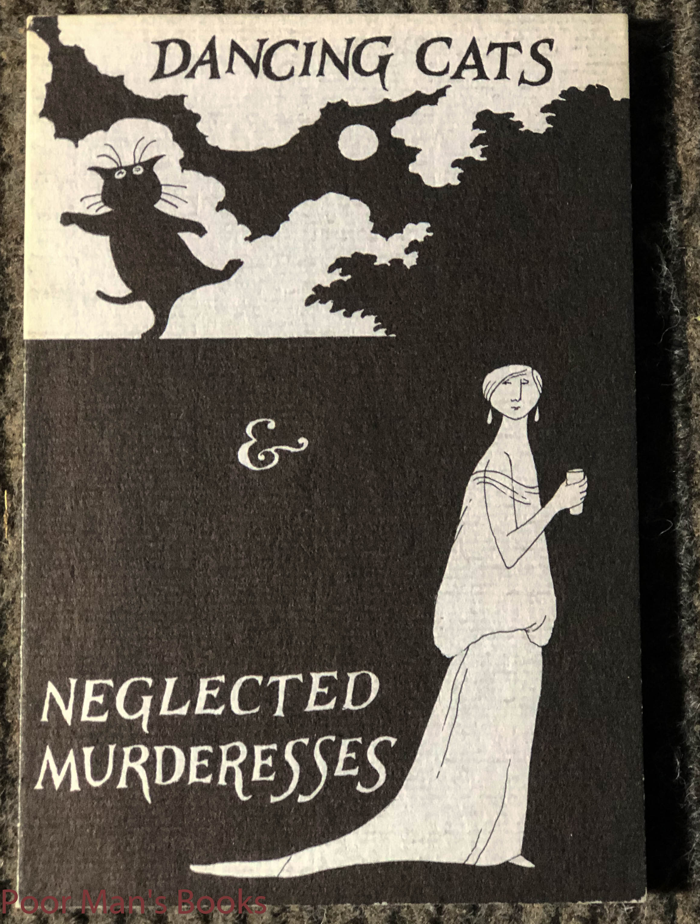 Image for Dancing Cats And Neglected Murderesses Copy A Of 26 Lettered Copies Signed By Author