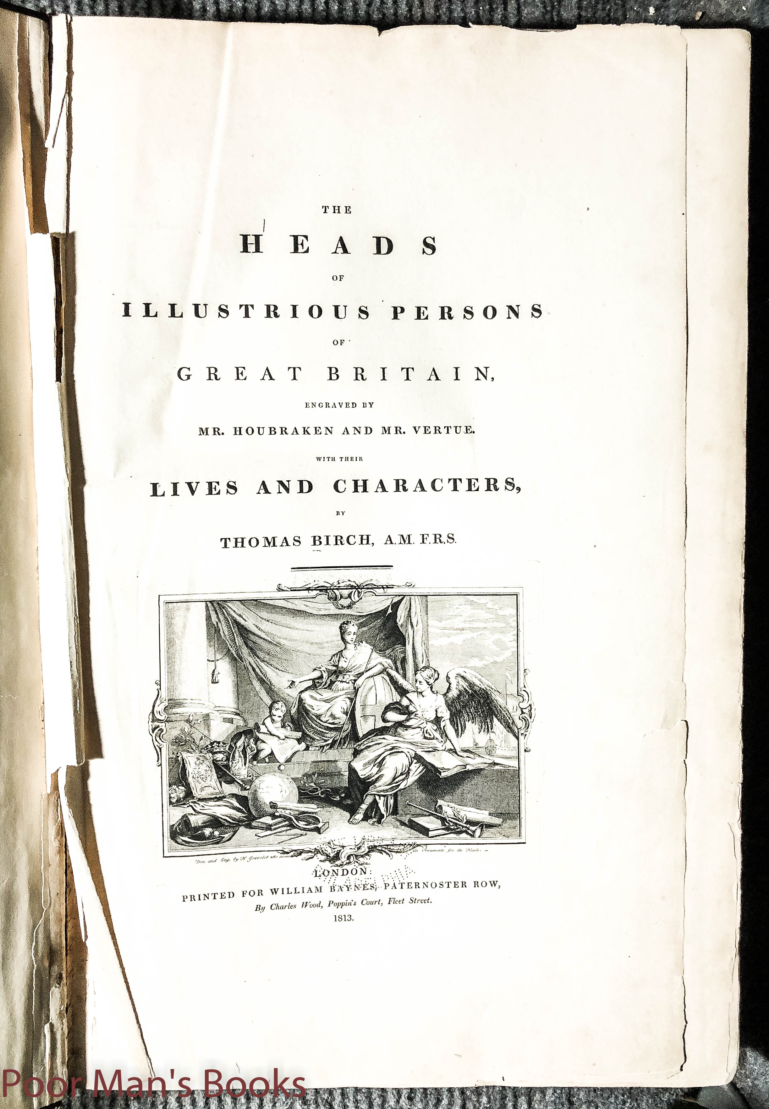 Image for The Heads Of Illustrious Persons Of Great Britain, Engraved By Mr. Houbraken And Mr. Vertue. With Their Lives And Characters By Thomas Birch.