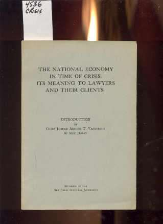 Image for THE NATIONAL ECONOMY IN TIME OF CRISIS: ITS MEANING TO LAWYERS AND THEIR CLIENTS