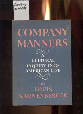 Image for COMPANY MANNERS: A CULTURAL INQUIRY INTO AMERICAN LIFE A CULTURAL INQUIRY INTO AMERICAN LIFE