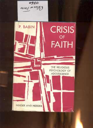 Image for CRISIS OF FAITH THE RELIGIOUS PSYCHOLOGY OF ADOLESCENCE