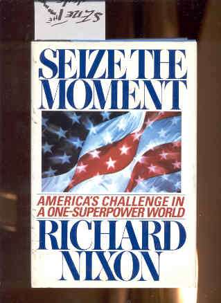 Image for SEIZE THE MOMENT: AMERICA'S CHALLENGE IN A ONE-SUPERPOWER WORLD