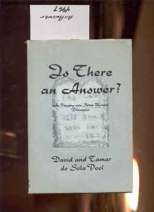 Image for IS THERE AN ANSWER? : AN INQUIRY INTO SOME HUMAN DILEMMAS