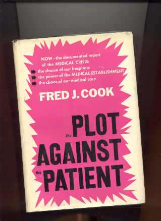 Image for THE PLOT AGAINST THE PATIENT NOW TH DOCUMENTED REPORT OF THE MEDICAL CRISIS