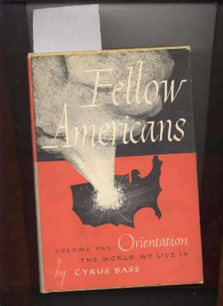 Image for FELLOW AMERICANS VOLUME ONE: ORIENTATION, THE WORLD WE LIVE IN