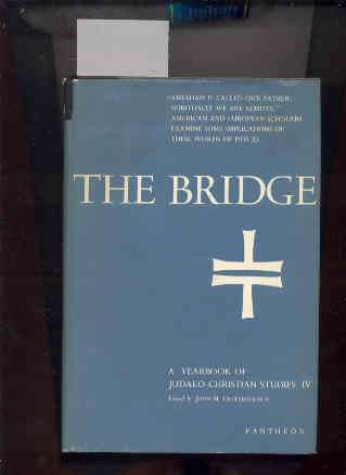 Image for THE BRIDGE - A YEARBOOK OF JUDAEO-CHRISTIAN STUDIES IV