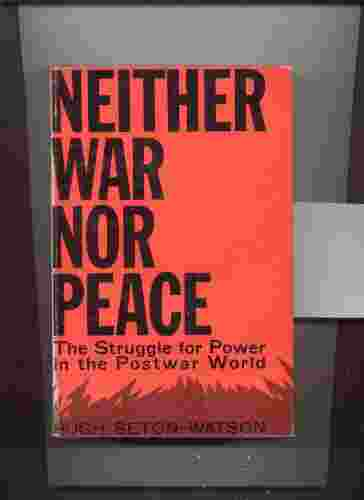 Image for NEITHER WAR NOR PEACE THE STRUGGLE FOR POWER IN THE POSTWAR WORLD