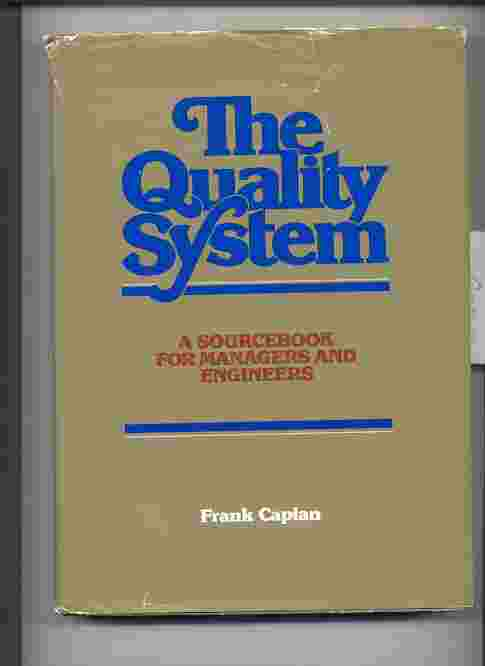 Image for THE QUALITY SYSTEM : A SOURCEBOOK FOR MANAGERS & ENGINEERS
