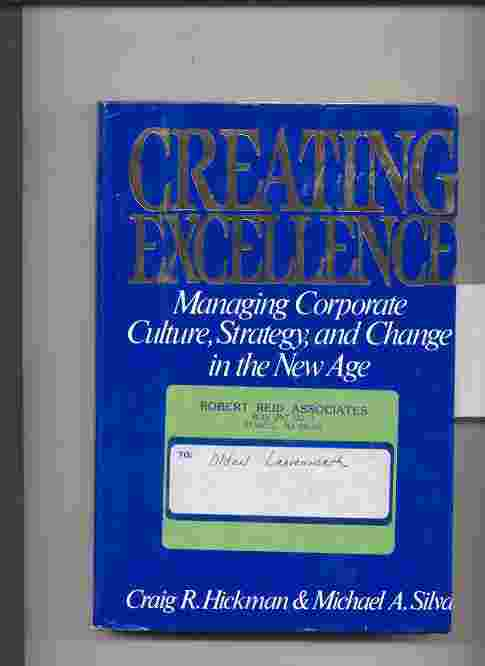 Image for CREATING EXCELLENCE: MANAGING CORPORATE CULTURE, STRATEGY, AND CHANGE IN THE NEW AGE
