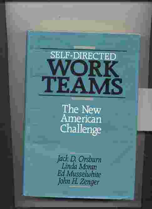 Image for SELF-DIRECTED WORK TEAMS: THE NEW AMERICAN CHALLENGE