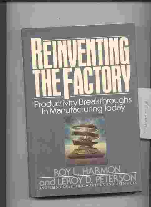 Image for REINVENTING THE FACTORY - PRODUCTIVITY BREAKTHROUGHS IN MANUFACTURING TODAY
