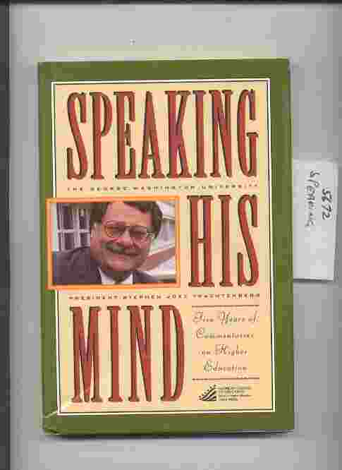 Image for SPEAKING HIS MIND: FIVE YEARS OF COMMENTARIES ON HIGHER EDUCATION