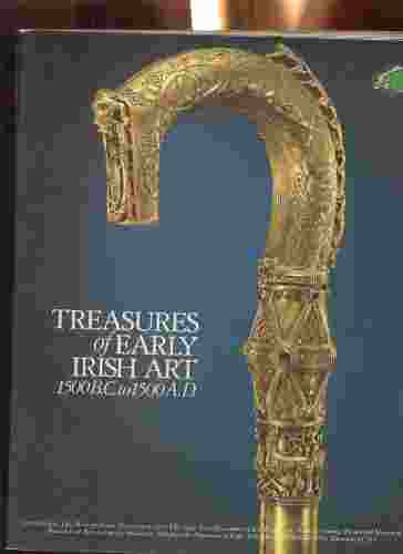 Image for TREASURES OF EARLY IRISH ART : 1500 B.C, TO 1500 A.D.