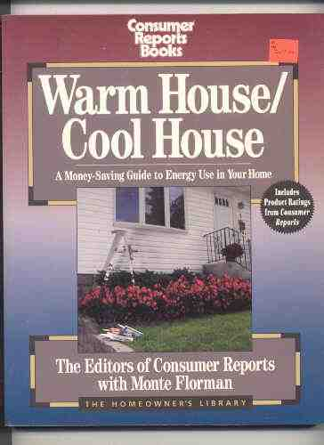Image for WARM HOUSE COOL HOUSE A MONEY SAVING GUIDE TO ENERGY USE IN YOUR HOME
