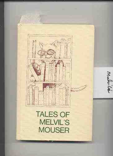 Image for TALES OF MELVIL'S MOUSER OR MUCH ADO ABOUT LIBRARIES