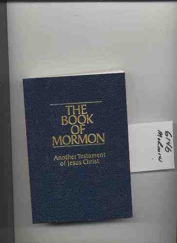 Image for THE BOOK OF MORMON - ANOTHER TESTAMENT OF JESUS CHRIST