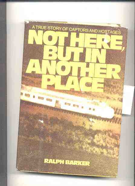 Image for Not Here, But In Another Place: A True Story Of Captors And Hostages