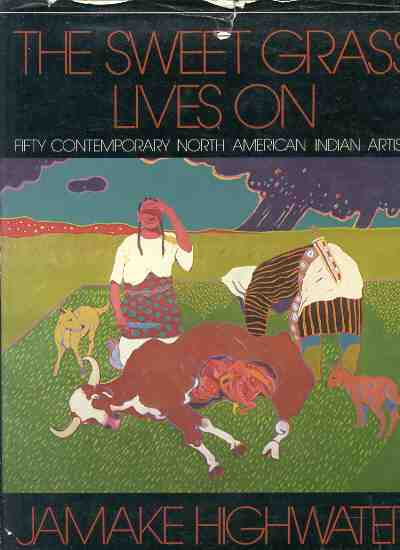 Image for SWEET GRASS LIVES ON: FIFTY CONTEMPORARY NORTH AMERICAN INDIAN ARTISTS