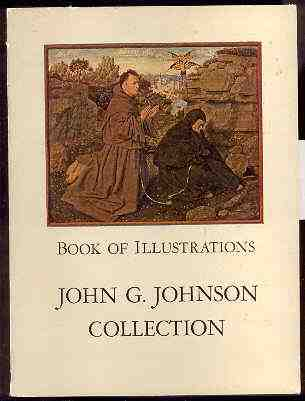 Image for JOHN G. JOHNSON COLLECTION: BOOK OF ILLUSTRATIONS. Two Hundred and Eighty Eight Reproductions