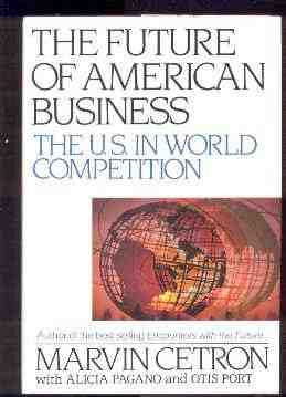 Image for THE FUTURE OF AMERICAN BUSINESS: THE U.S. IN WORLD COMPETITION