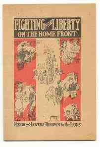 Image for FIGHTING FOR LIBERTY ON THE HOME FRONT Freedom-Lovers Thrown to the Lions.
