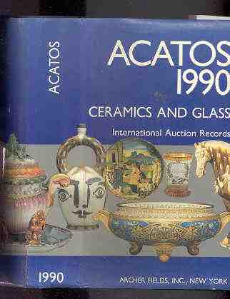 Image for SYLVIO ACATOS 1990 CERAMICS AND GLASS INTERNATIONAL AUCTIONS FROM JANUARY 1ST TO DECEMBER 31ST 1989