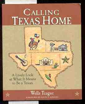 Image for CALLING TEXAS HOME: A LIVELY LOOK AT WHAT IT MEANS TO BE A TEXAN (CALLING IT HOME SERIES)
