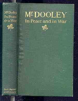 Image for MR. DOOLEY IN PEACE AND IN WAR