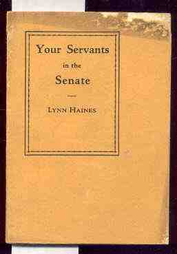 Image for YOUR SERVANTS IN THE SENATE: THE STORY OF THEIR STEWARDSHIP AND THAT OF THE HARDING-COOLIDGE REGIME.