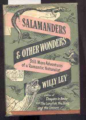 Image for SALAMANDERS & OTHER WONDERS STILL MORE ADVENTURES OF A ROMANTIC NATURALIST