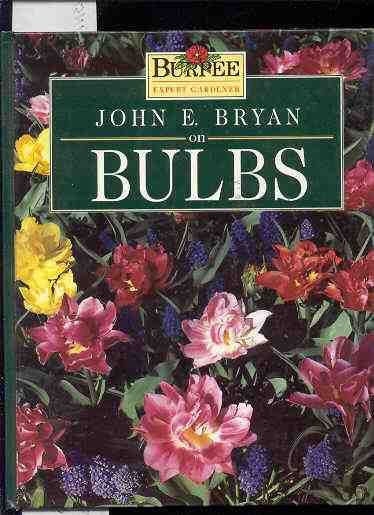 Image for JOHN E. BRYAN ON BULBS