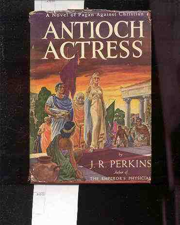 Image for ANTIOCH ACTRESS: A NOVEL OF PAGAN AGAINST CHRISTIAN