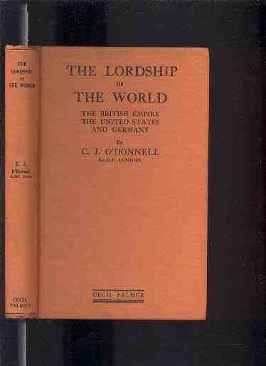 Image for THE LORDSHIP OF THE WORLD: THE BRITISH EMPIRE, THE UNITED STATES AND GERMANY