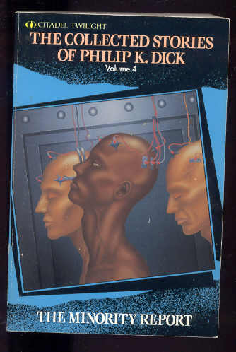 Image for THE COLLECTED STORIES OF PHILIP K. DICK VOLUME FOUR (4) : THE MINORITY REPORT