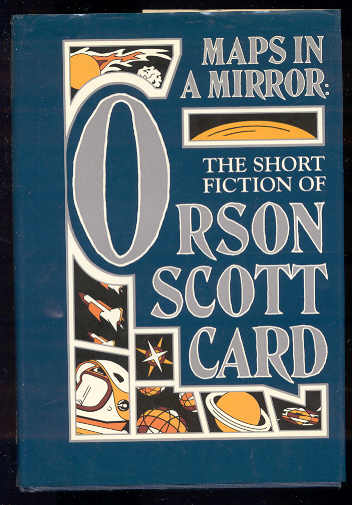 Image for MAPS IN A MIRROR : THE SHORT FICTION OF ORSON SCOTT CARD A