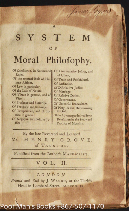 Image for A SYSTEM OF MORAL PHILOSOPHY, BY THE LATE REVEREND AND LEARNED MR. HENRY GROVE OF TAUNTON. PUBLISHED FROM THE AUTHOR'S MANUSCRIPT (VOL II ONLY OF TWO VOLUMES)